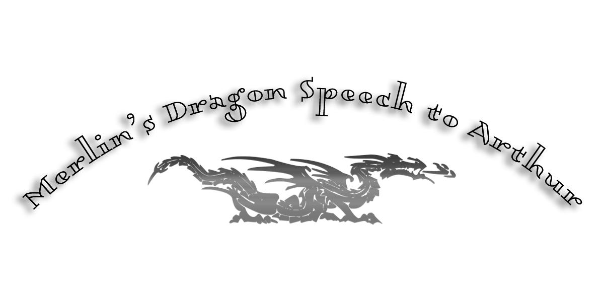 Merlin's Dragon Speech to Arthur